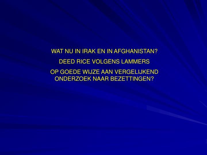 WAT NU IN IRAK EN IN AFGHANISTAN?
