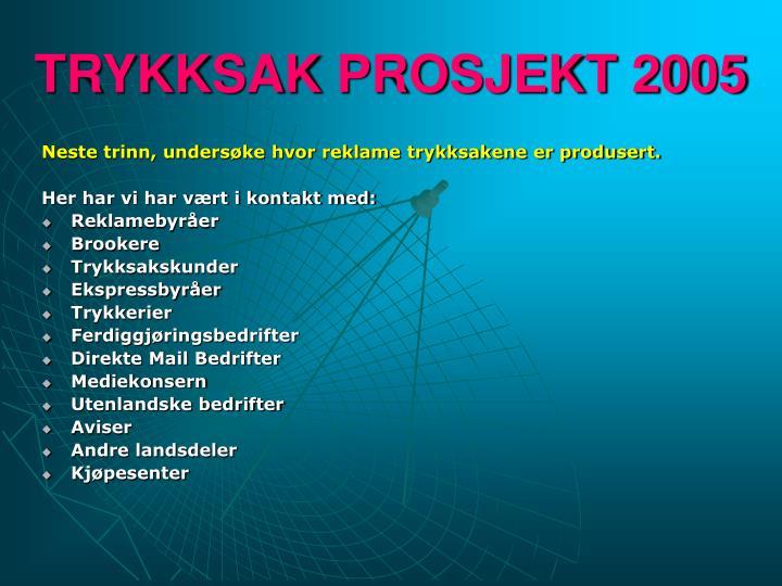 TRYKKSAK PROSJEKT 2005