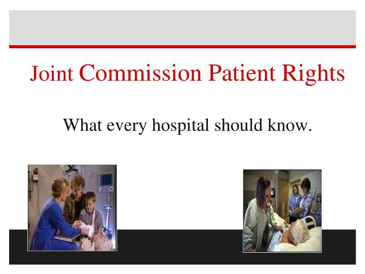 Joint commission patient rights what every hospital should know