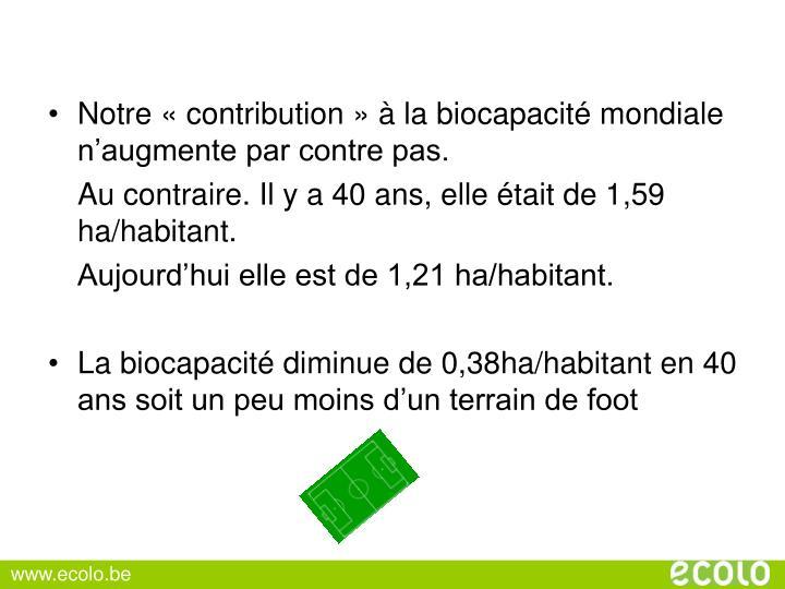 Notre «contribution» à la biocapacité mondiale n'augmente par contre pas.