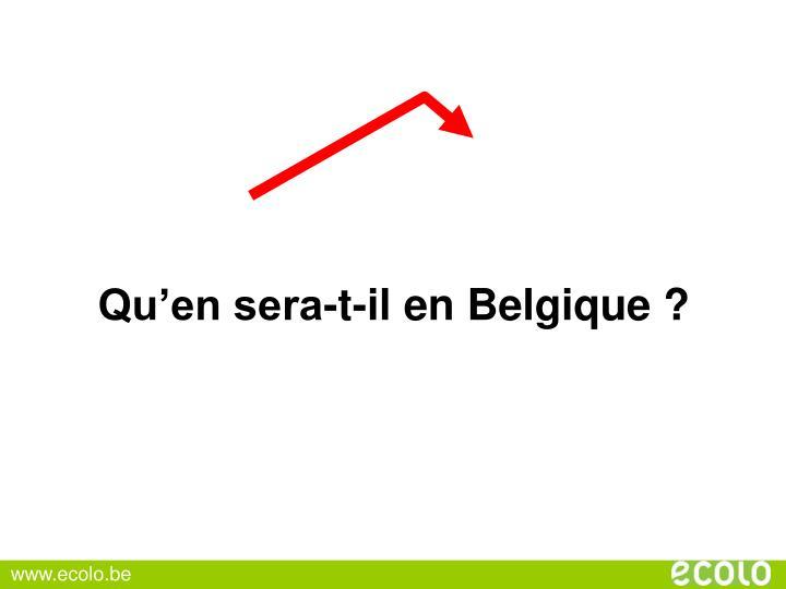 Qu'en sera-t-il en Belgique ?