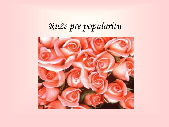 Ruže pre popularitu