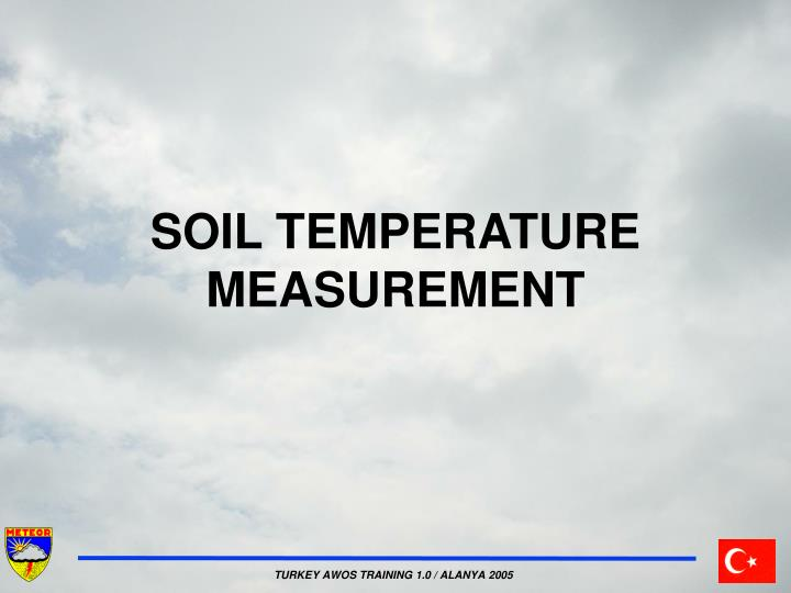 SOIL TEMPERATURE MEASUREMENT