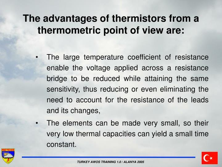 The advantages of thermistors from a thermometric point of view are: