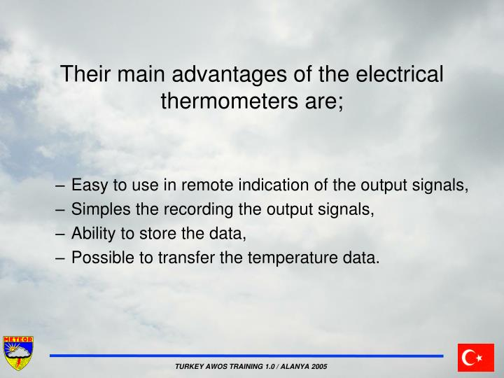 Their main advantages of the electrical thermometers are;