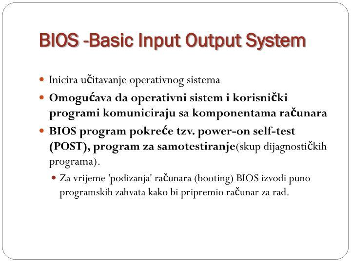 BIOS -Basic Input Output System
