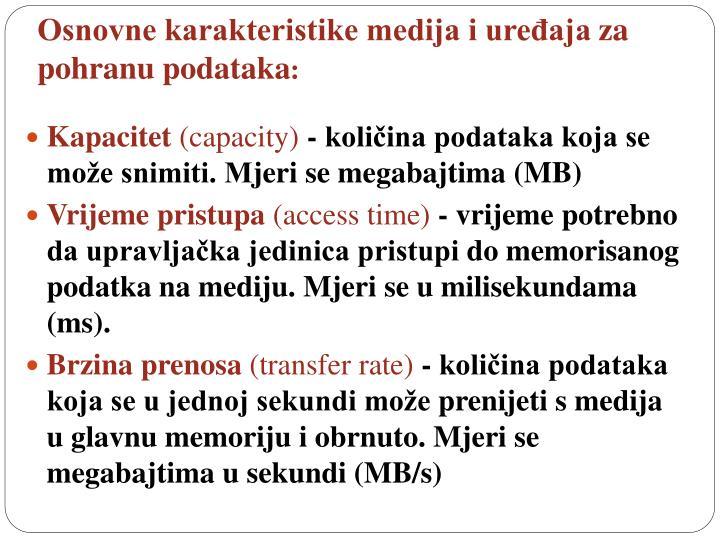 Osnovne karakteristike medija i uređaja
