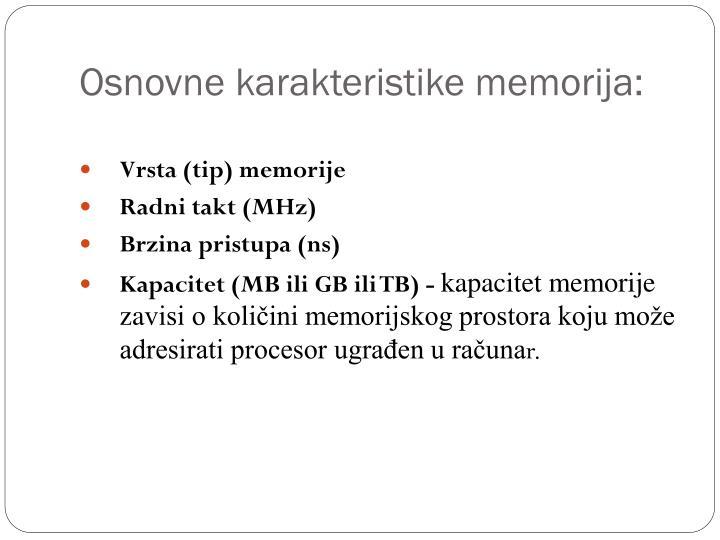 Osnovne karakteristike memorija: