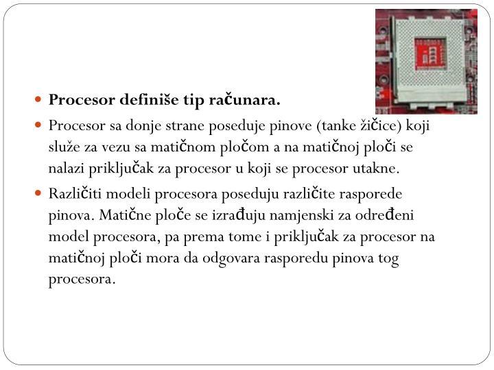 Procesor definiše tip računara.