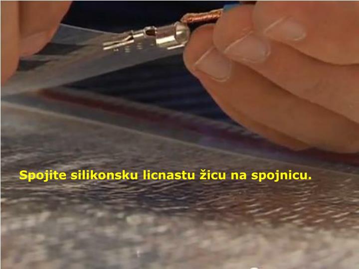 Spojite silikonsku licnastu žicu na spojnicu.