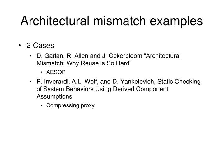 Architectural mismatch examples