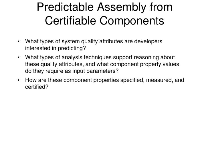 Predictable Assembly from Certifiable Components