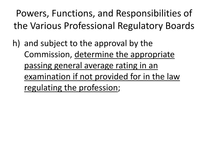 Powers, Functions, and Responsibilities of the Various Professional Regulatory Boards