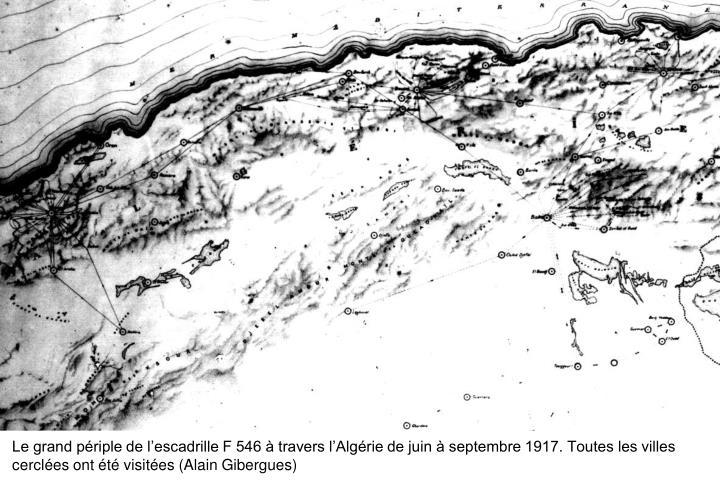 Le grand périple de l'escadrille F 546 à travers l'Algérie de juin à septembre 1917. Toutes les villes cerclées ont été visitées (Alain Gibergues)