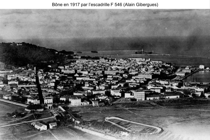 Bône en 1917 par l'escadrille F 546 (Alain Gibergues)