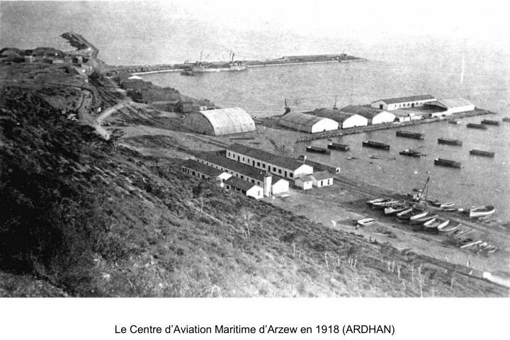 Le Centre d'Aviation Maritime d'Arzew en 1918 (ARDHAN)