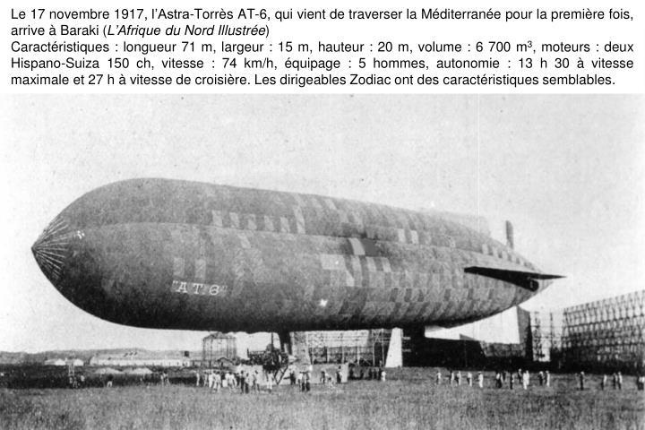 Le 17 novembre 1917, l'Astra-Torrès AT-6, qui vient de traverser la Méditerranée pour la première fois, arrive à Baraki (