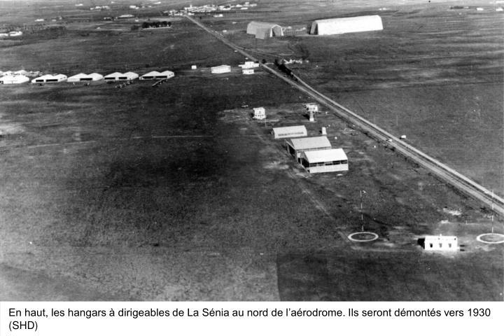 En haut, les hangars à dirigeables de La Sénia au nord de l'aérodrome. Ils seront démontés vers 1930 (SHD)