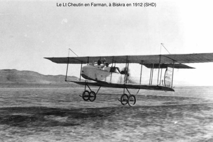 Le Lt Cheutin en Farman, à Biskra en 1912 (SHD)