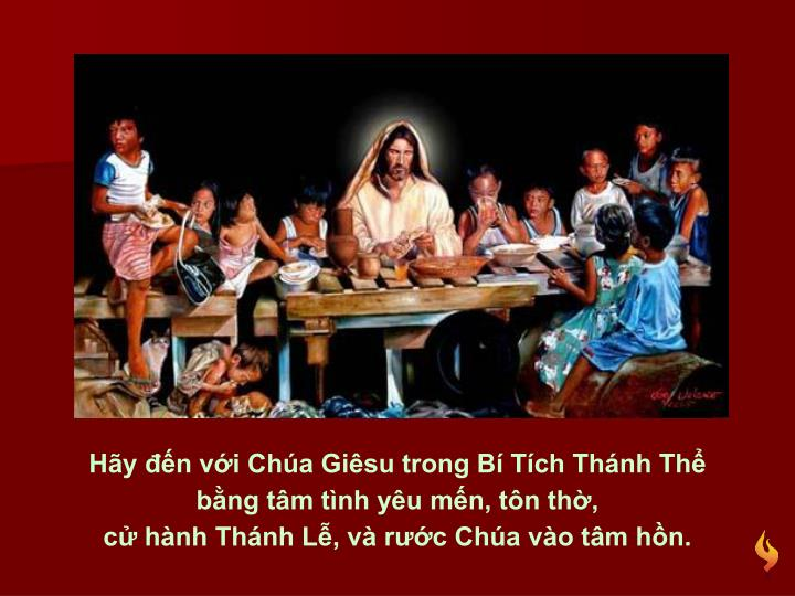 Hãy đến với Chúa Giêsu trong Bí Tích Thánh Thể