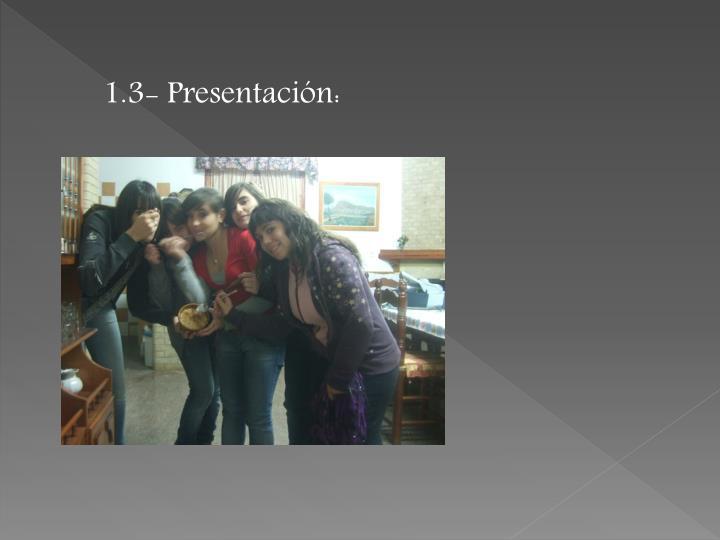 1.3- Presentación:
