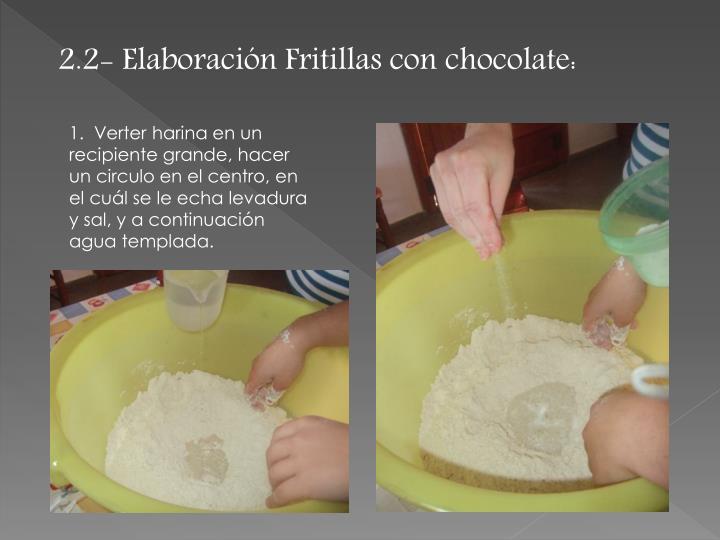 2.2- Elaboración Fritillas con chocolate: