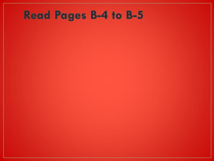 Read Pages B-4 to B-5