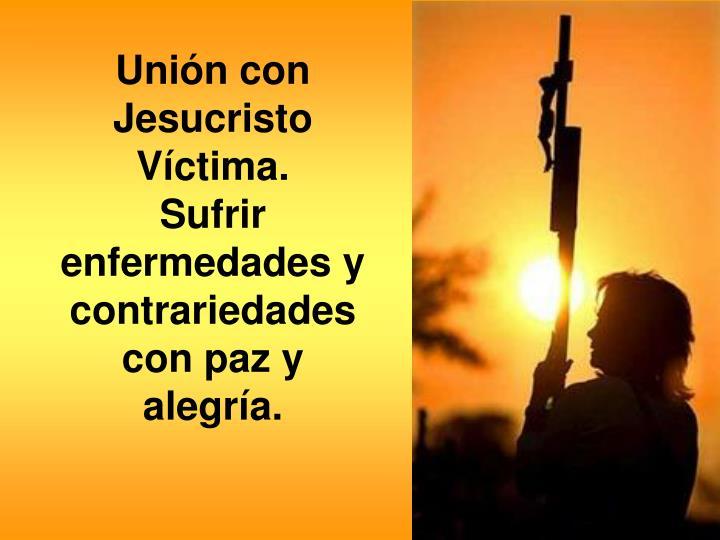 Unión con Jesucristo Víctima.