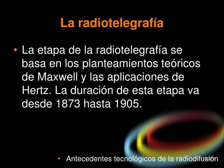 La radiotelegrafía