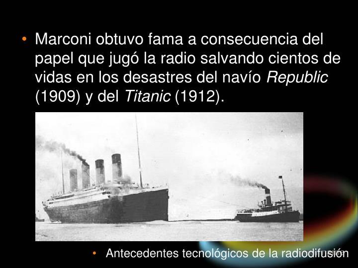 Marconi obtuvo fama a