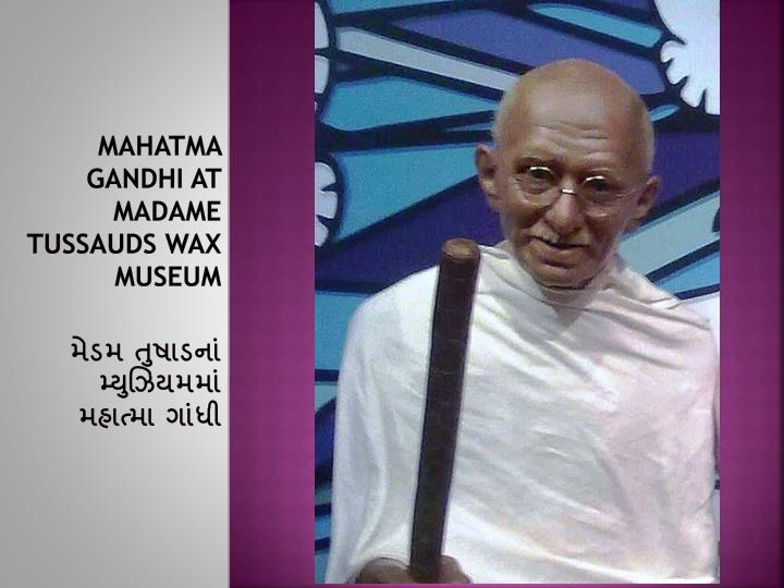 Mahatma Gandhi at Madame