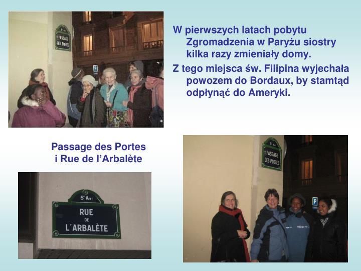 W pierwszych latach pobytu Zgromadzenia w Pary