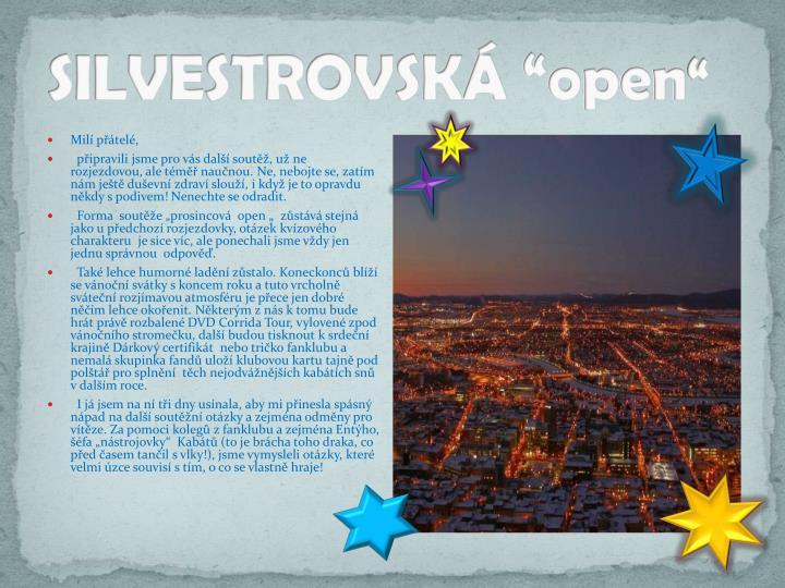 """SILVESTROVSKÁ """"open"""