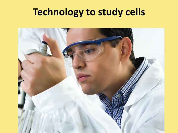 Technology to study cells