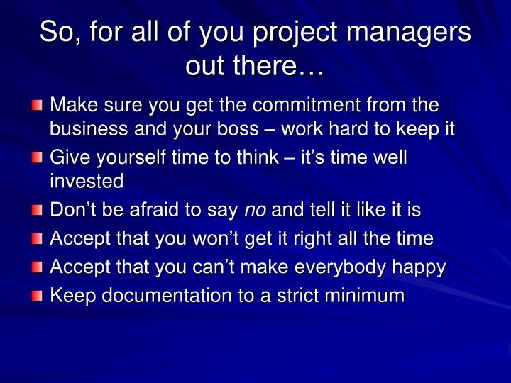 So, for all of you project managers out there…