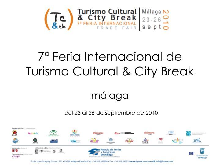 7ª Feria Internacional de Turismo Cultural & City Break