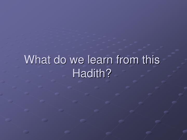 What do we learn from this hadith