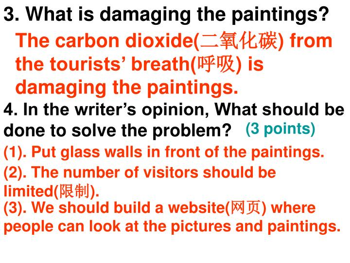 3. What is damaging the paintings?