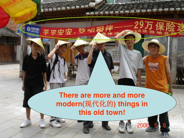 There are more and more modern(