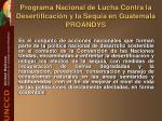 programa nacional de lucha contra la desertificaci n y la sequ a en guatemala proandys