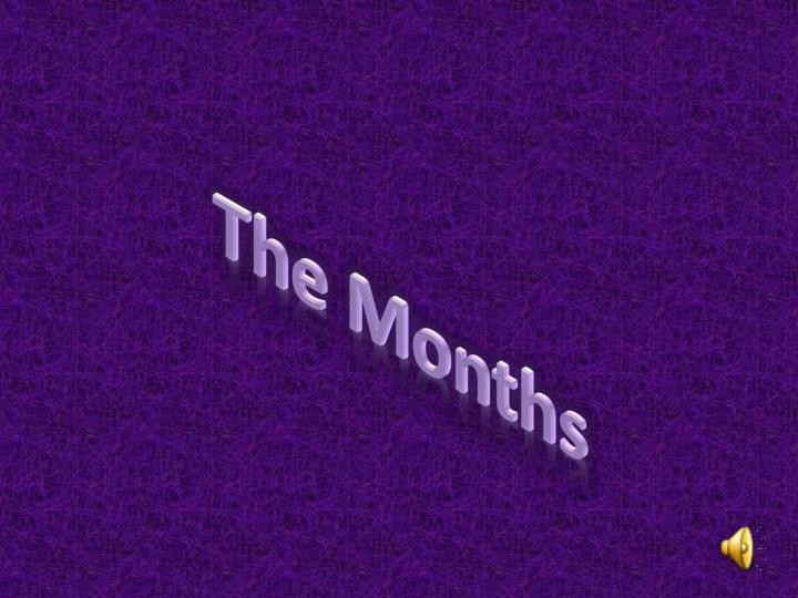 The Months