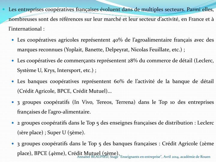 Les entreprises coopératives françaises évoluent dans de multiples secteurs. Parmi elles, nombreuses sont des références sur leur marché et leur secteur d'activité, en France et à l'international: