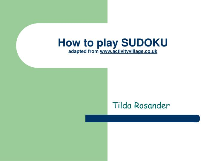 How to play sudoku adapted from www activityvillage co uk
