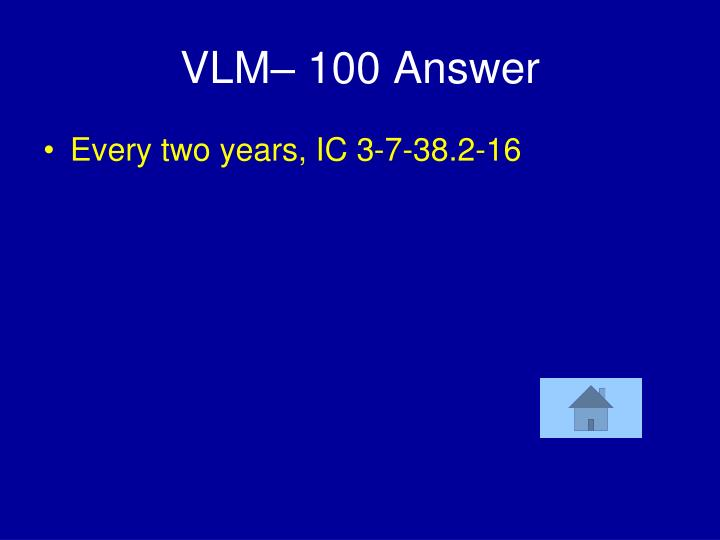 VLM– 100 Answer