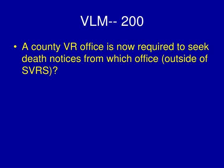 VLM-- 200