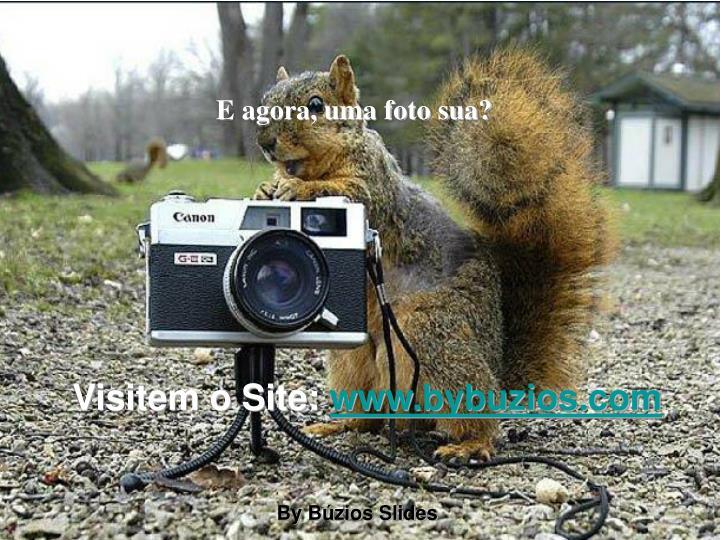 E agora, uma foto sua?