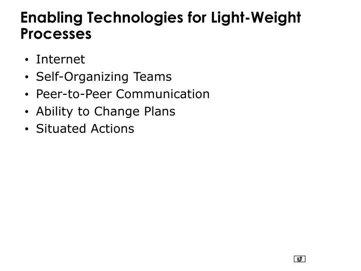 Enabling Technologies for Light-Weight Processes