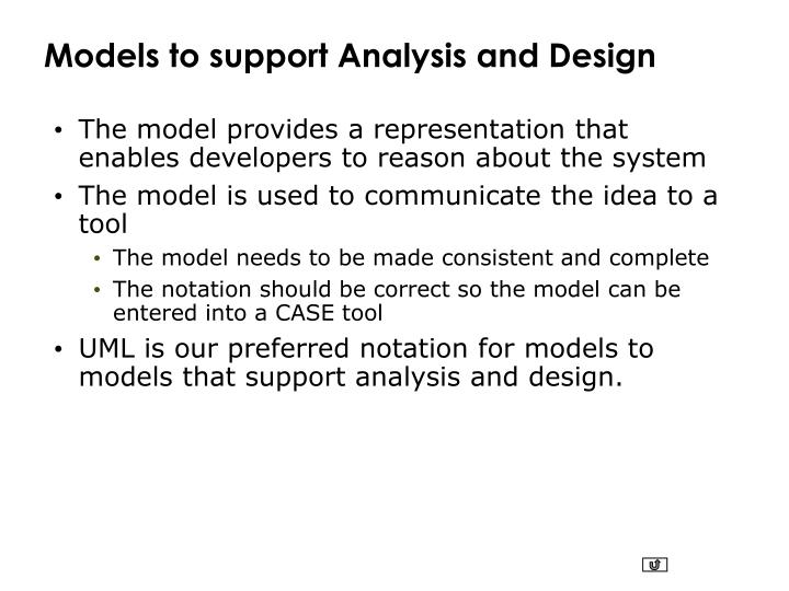 Models to support Analysis and Design