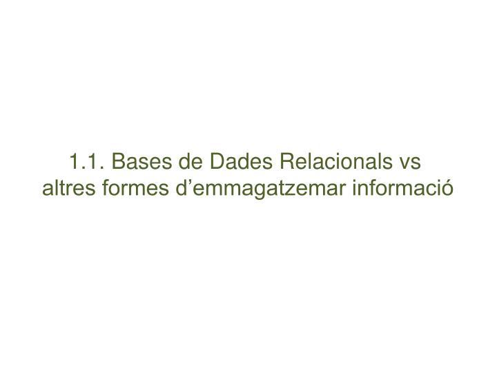 1.1. Bases de Dades Relacionals vs
