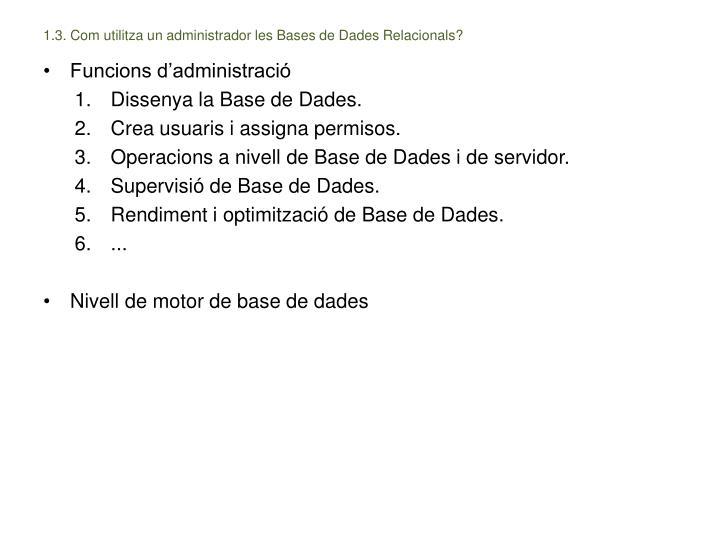 1.3. Com utilitza un administrador les Bases de Dades Relacionals?